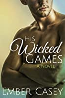 His Wicked Games (His Wicked Games, #1; The Cunningham Family, #1)