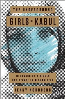 The Underground Girls of Kabul In Search of a Hidden Resistance in Afghanistan