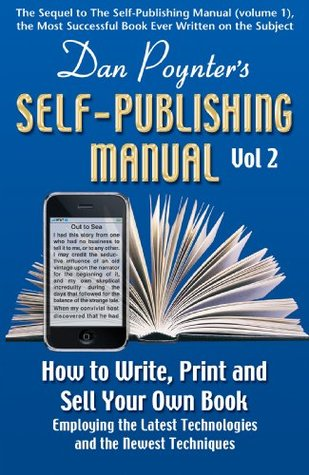 Dan Poynter's Self-Publishing Manual, Volume 2: How to Write, Print and Sell Your Own Book