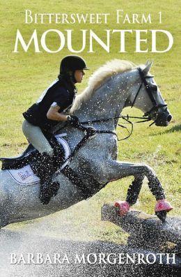 Mounted (Bittersweet Farm, #1)