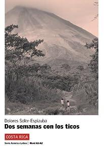 Dos semanas con los ticos (Serie América Latina)