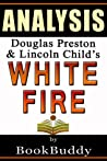 White Fire (Pendergast): by Douglas Preston & Lincoln Child -- Analysis