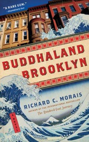 Buddhaland Brooklyn by Richard C. Morais