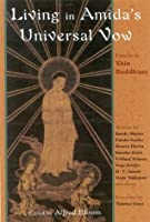 Living In Amida's Universal Vow: Essays on Shin Buddhism (Perennial Philosophy)