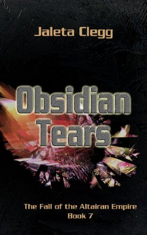 Obsidian Tears (The Fall of the Altairan Empire)