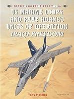 US Marine Corps and RAAF Hornet Units of Operation Iraqi Freedom (Combat Aircraft)
