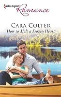 How to Melt a Frozen Heart (Harlequin Romance)