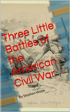 Three Little Battles of the American Civil War