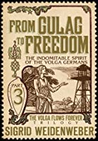 From Gulag to Freedom (The Volga Flows Forever)