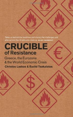 Crucible of Resistance: Greece, the Eurozone and the World Economic Crisis (Iippe)