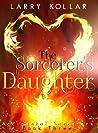 The Sorcerer's Daughter (Accidental Sorcerers)