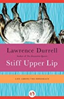 Stiff Upper Lip: Life Among the Diplomats
