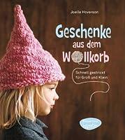 Geschenke aus dem Wollkorb: schnell gestrickt für Groß und Klein (German Edition)