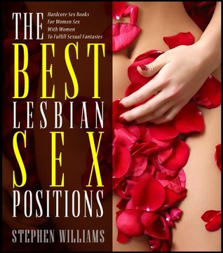 The Best Lesbian Sex Positions: Hardcore Sex Books For Women Sex With Women To Fulfill Sexual Fantasies