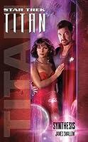 Synthesis (Star Trek: Titan, #6)
