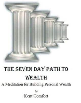 The Seven Day Path to Wealth: A Meditation on Building Personal Wealth