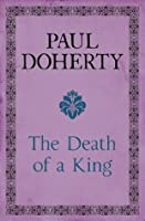 The Death of a King: A royal murder mystery from medieval England