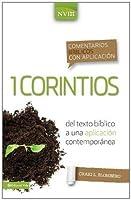 Comentario biblico con aplicacion NVI 1 Corintios: Del texto biblico a una aplicacion contemporanea (Comentarios biblicos con aplicacion NVI) (Spanish Edition)