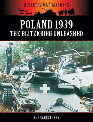 Poland 1939: The Blitzkrieg Unleashed (Hitler's War Machine)
