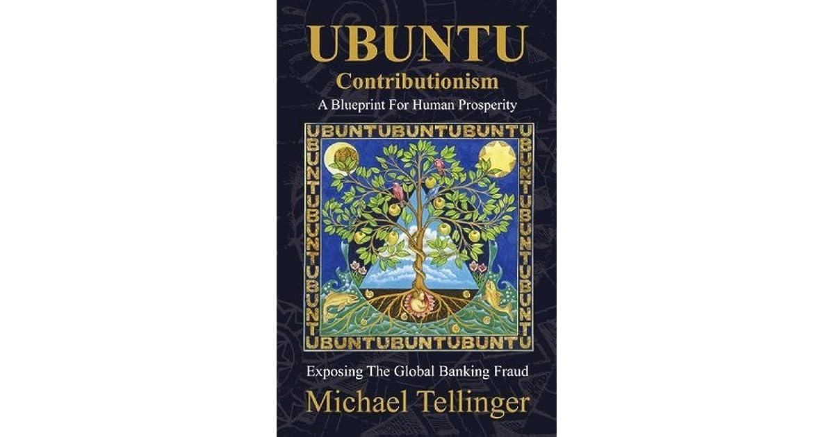 Ubuntu contributionism a blueprint for human prosperity by michael ubuntu contributionism a blueprint for human prosperity by michael tellinger malvernweather Choice Image