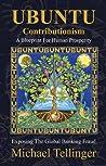 UBUNTU Contributionism - A Blueprint For Human Prosperity