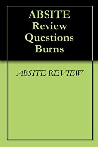 ABSITE REVIEW QUESTIONS: BURN MANAGEMENT