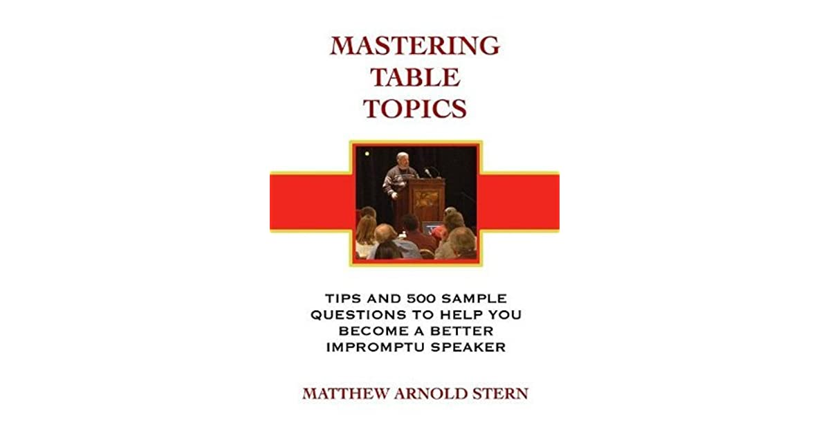 Mastering Table Topics Tips And 500 Sample Questions To