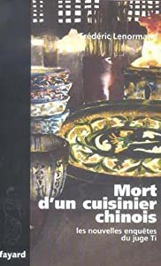 Mort d'un cuisinier chinois (Les Nouvelles Enquêtes du juge Ti, #6)