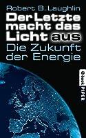 Der Letzte macht das Licht aus: Die Zukunft der Energie (German Edition)