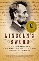 Lincoln's Sword: The Presidency and the Power of Words (Vintage)