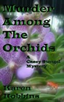 Murder Among The Orchids (Casey Stengel Mystery, #1)