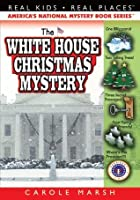 The White House Christmas Mystery ((Real Kids, Real Places))