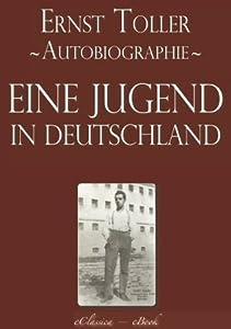Ernst Toller: Eine Jugend in Deutschland - Autobiographie [kommentiert]