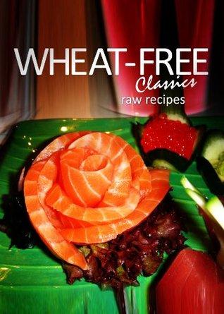 Wheat-Free Classics - Raw Recipes