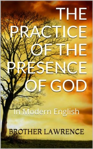 The Practice of the Presence of God In Modern English by Marshall Davis