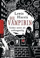 Die Vampirin - Lieber untot als todlangweilig (German Edition)
