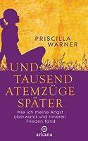 Und tausend Atemzüge später: Wie ich meine Angst überwand und inneren Frieden fand (German Edition)