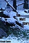 The Matt Story