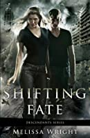 Shifting Fate (Descendants #2)