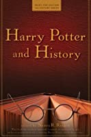 Harry Potter and History (Wiley Pop Culture and History Series Book 1)