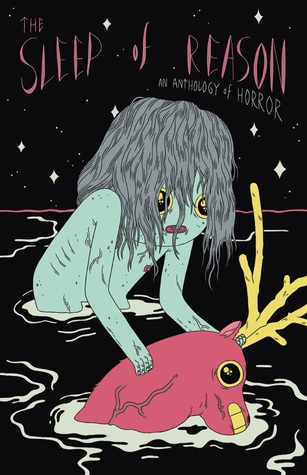 The Sleep of Reason: An Anthology of Horror