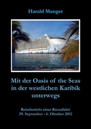 Mit der Oasis of the Seas in der westlichen Karibik unterwegs (German Edition)