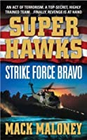 Strike Force Bravo (Superhawks, #2)