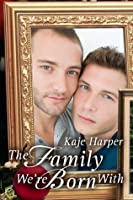 The Family We're Born With (Finding Family, #1)