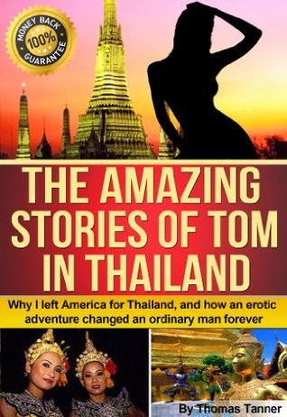 The Amazing Stories of Tom in Thailand