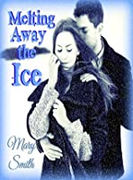 Melting Away The Ice (The Ice series, #1)