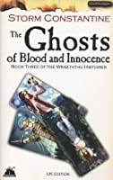 The Ghosts of Blood and Innocence (The Wraeththu Histories)