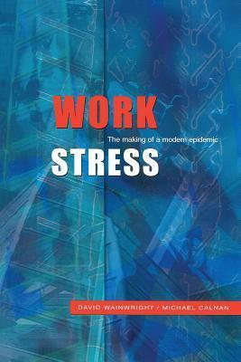 Work-Stress-The-Making-of-a-Modern-Epidemic