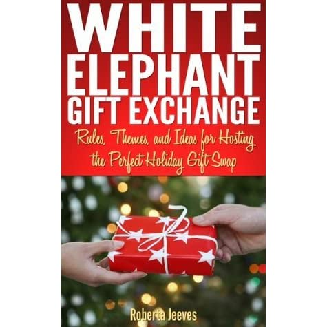 Christmas Gift Exchange Themes.White Elephant Gift Exchange Rules Themes And Ideas For