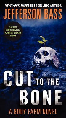 Cut to the Bone by Jefferson Bass